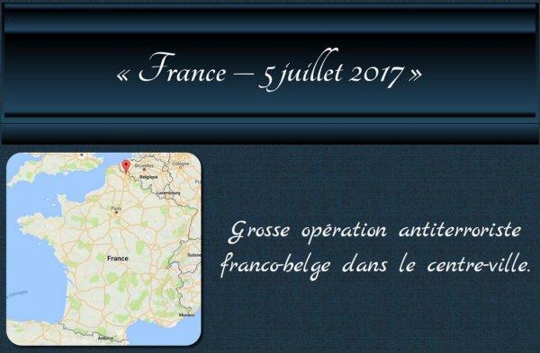 Grosse opération antiterroriste franco-belge dans le centre-ville...