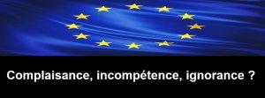Complaisance, incompétence, ignorance ?