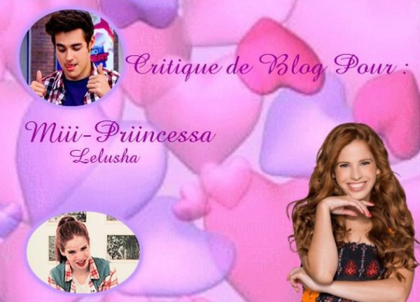 Critique de Blog pour Miii-Priincessa ♥ De Love-Violetta-2013