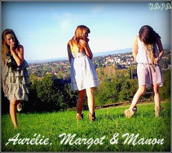 Manon , Margot & Aurélie