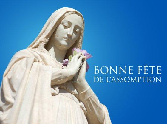 15 AOUT : fête de l'Assomption de la Vierge Marie