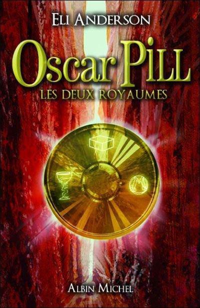 Oscar Pill (T.2) Les deux royaumes - Eli Anderson