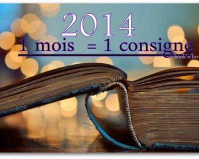 Challenge 2014 : 1 mois = 1 consigne !