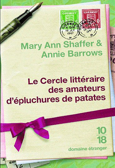 Le cercle litteraire des amateurs d'épluchures de patate - Mary Ann Shaffer et Annie Barrows