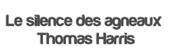 Le silence des agneaux - Thomas Harris