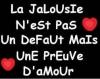 La Jalousie ...