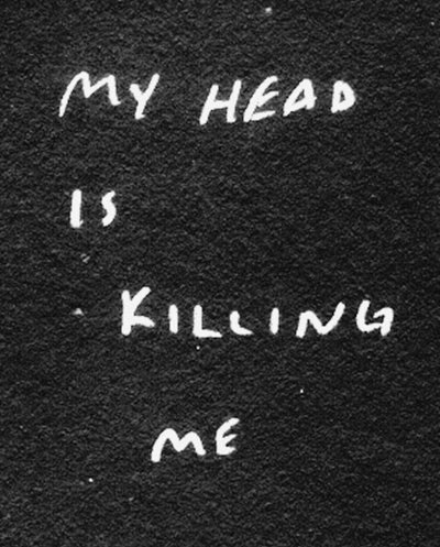 My Head Id Killing Me