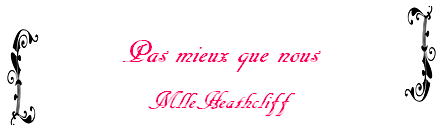 Fanfiction n°16 de MlleHeathcliff