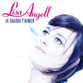 Lisa Angell - Je saurai t'aimer