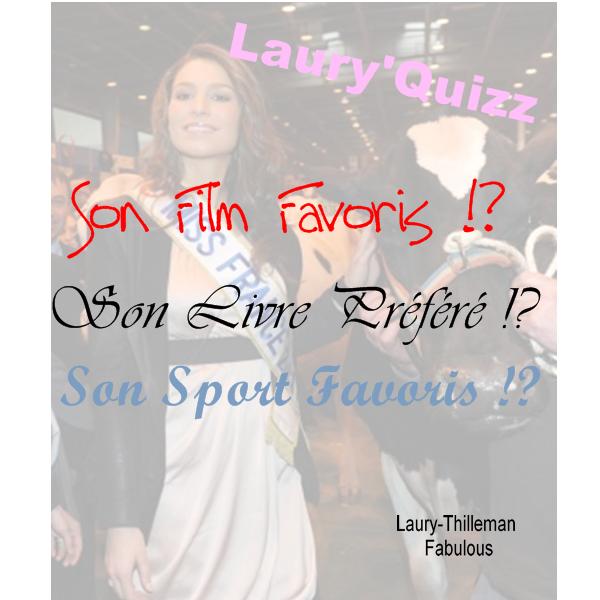 Miss France 2011 Laury'Quizz Si Tu As Les Trois Bonne Réponse Concernant Notre LAURY Chérryy , Tu Remporte Le Lot Suivant : 10 Vraies + Dans mes Fans + 15 Chiffres + De La Pub .