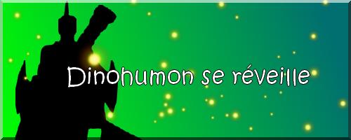:: Épisode 2 : Dinohumon se réveille ::