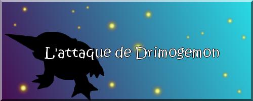 :: Épisode 3 : L'attaque de Drimogemon ::