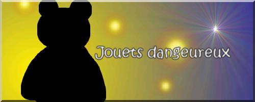 :: Épisode 5 : Jouets dangereux ::