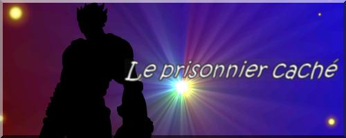 :: Épisode 8 : Le prisonnier caché ::
