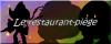 :: Épisode 9 : Le restaurant - piège ::