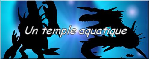 :: Épisode 11 : Un temple aquatique ::