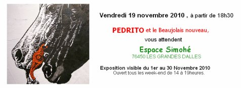 Vendredi 19 novembre vernissage ... PEDRITO