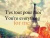 T'es tout pour moi♥