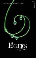 La chronique des enchanteurs, tome 1, 16 Lunes de K.Garcia & M.Stohl
