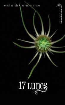 La chronique des enchanteurs, tome 2, 17 Lunes de K.Garcia & M.Stohl