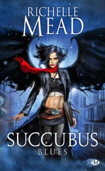 Georgina Kincaid, tome 1, Succubus Blue de Richelle Mead