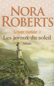 La Magie Irlandaise, tome 1, Les joyaux du soleil de Nora Roberts