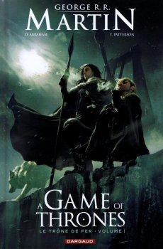 A Game Of Throne, tome 1 (comics version) de Daniel Abraham, Tommy Patterson & George R.R. Martin
