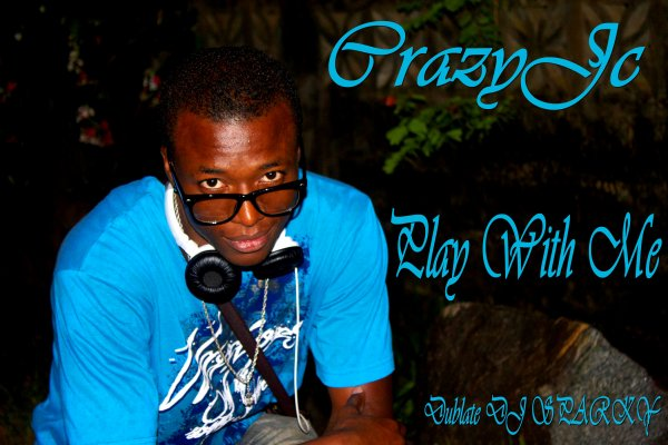 CrazyJc -Play With Me- Dublate DJ SparkY (Lc Production) (2012)