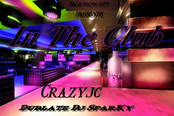 CrazyJc-_ In The Club _-  (2013)