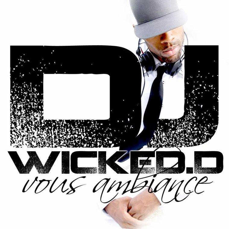 DJ WICKED.D DISPONIBLE POUR VOS SOIREES
