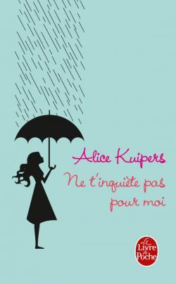 Ne t'inquiète pas pour moi d'Alice Kuipers