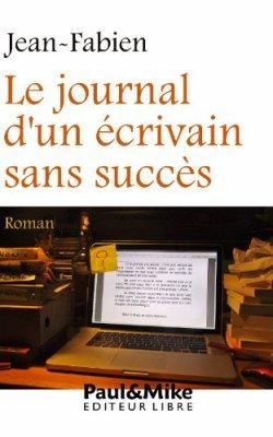 Le journal d'un écrivain sans succès de Jean Fabien