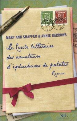 Le cercle littéraire des amateurs d'épluchures de patates de Mary Ann Shaffer et Anny Barrows