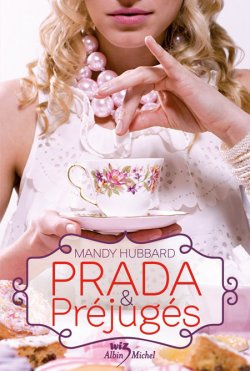 Prada et préjugés de Mandy Hubbard