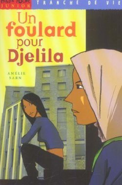 Un foulard pour Djelila d'Amélie Sarn