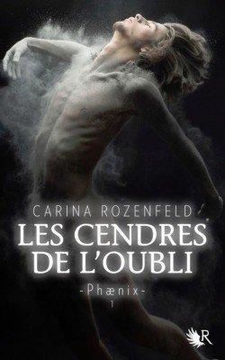 Les cendres de l'oubli - Phaenix 1 - de Carina Rozenfeld