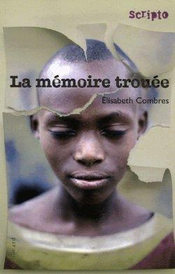 La mémoire trouée d'Elisabeth Combres