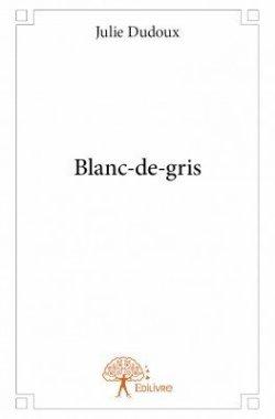 Blanc-de-gris de Julie Dudoux