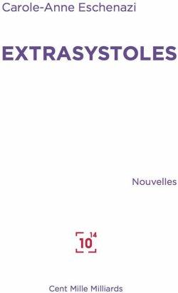 Extrasystoles de Carole-Anne Eschenazi