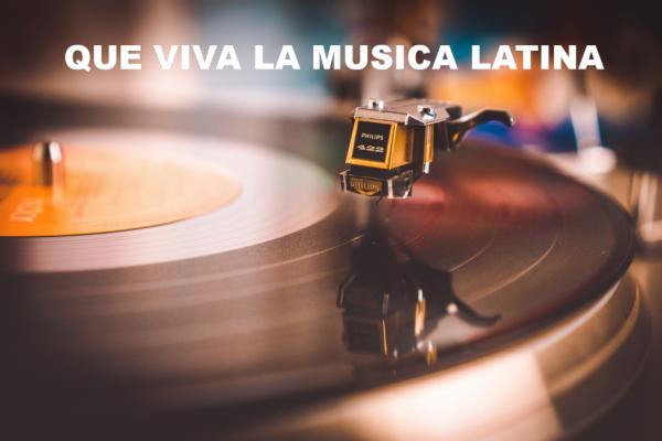 Que Viva La Musica Latina