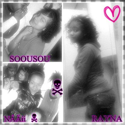 rayna & naii & tchoutchii bawa ♥♥♥