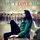 Photo de Dont-Love-Me-Story