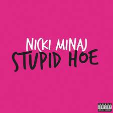 Pink Friday: Roman Reloaded / Stupid Hoe (2011)
