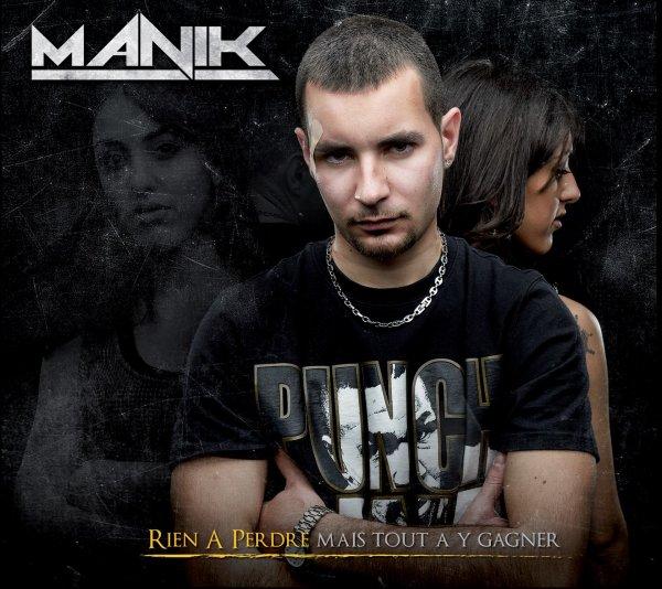 "MANIK PRESENTE: SON ALBUM "" RIEN A PERDRE """