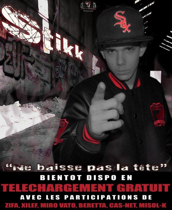 """Présentations du maxi de STIKK '' Ne baisse pas la tète """""""""""