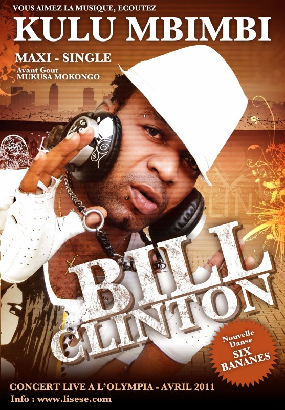 BILL CLINTON  BIENTOT DISPONIBLE/ LE  MAXI-SINGLE /MUKUSA MOKONGO