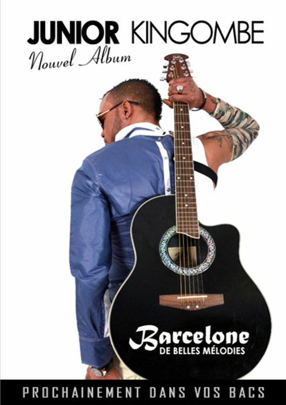 """JUNIOR KINGOMBE PREMIERE AFFICHE OFFICIEL ANNONCANT  LA SORTIE DE SON PREMIER ALBUM """"BARCELONE DE BELLES MÉLODIES"""""""