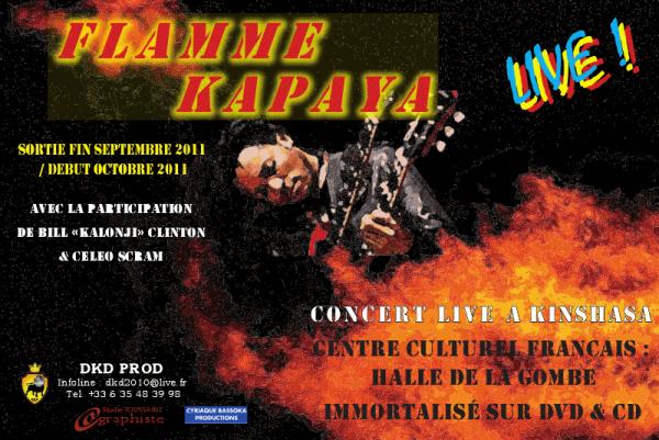 FLAMME KAPAYA PROCHAINEMENT DISPONIBLE LE DVD LIVE A KINSHASA AVEC LA PARTICIPATION  DE BILL CLINTON ET CELEO SCRAM