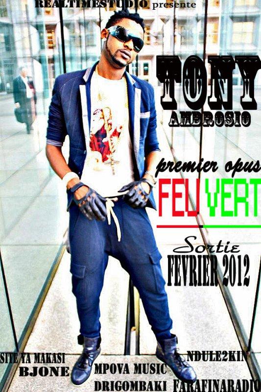 "TONY AMBROSIO PREMIER OPUS ""FEU VERT"" DISPONIBLE FÉVRIER 2012"