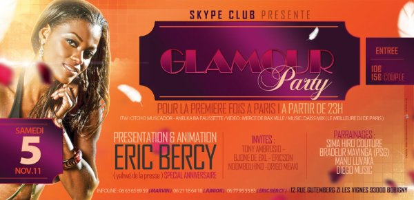 "LE SKYPE CLUB DE PARIS EN MODE ""GLAMOUR PARTY"" (SAMEDI 5NOVEMBRE 2011) PRESENTER ET ANIMER SPECIALEMENT PAR ERIC BERCY (NZAMBE YA PRESSE)"